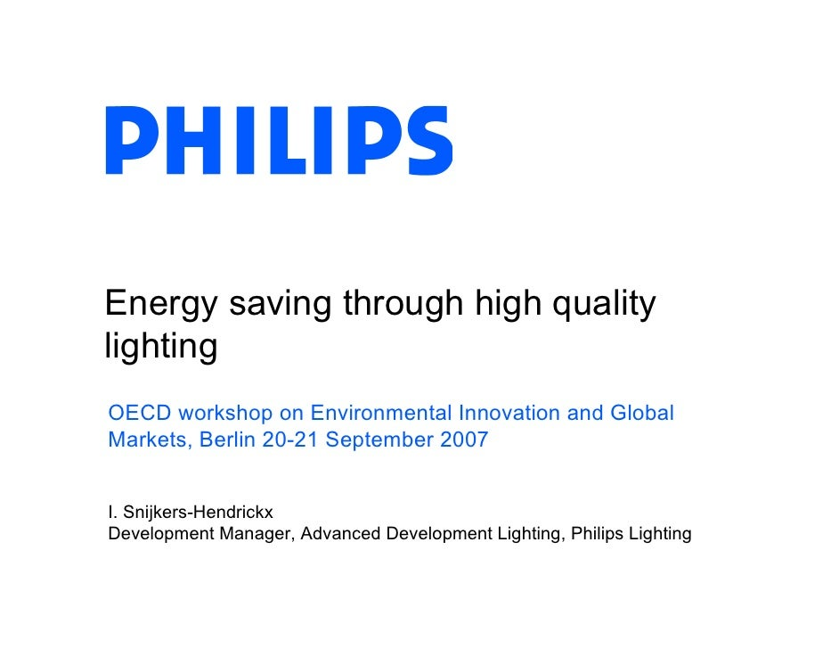 Energy saving through high quality lighting OECD workshop on Environmental Innovation and Global Markets, Berlin 20-21 Sep...