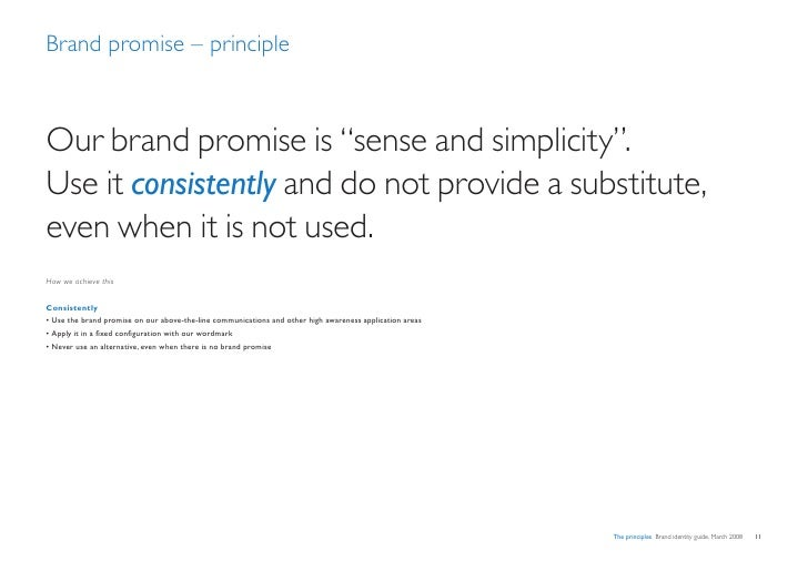 """Brand promise – principle    Our brand promise is """"sense and simplicity"""". Use it consistently and do not provide a substit..."""