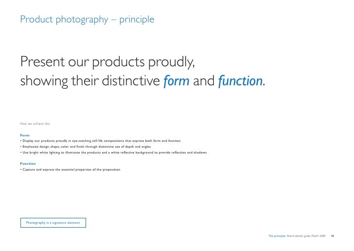 Product photography – principle    Present our products proudly, showing their distinctive form and function.  How we achi...