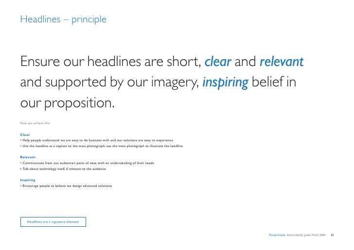 Headlines – principle    Ensure our headlines are short, clear and relevant and supported by our imagery, inspiring belief...