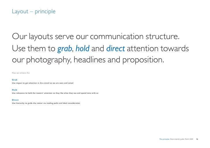 Layout – principle    Our layouts serve our communication structure. Use them to grab, hold and direct attention towards o...