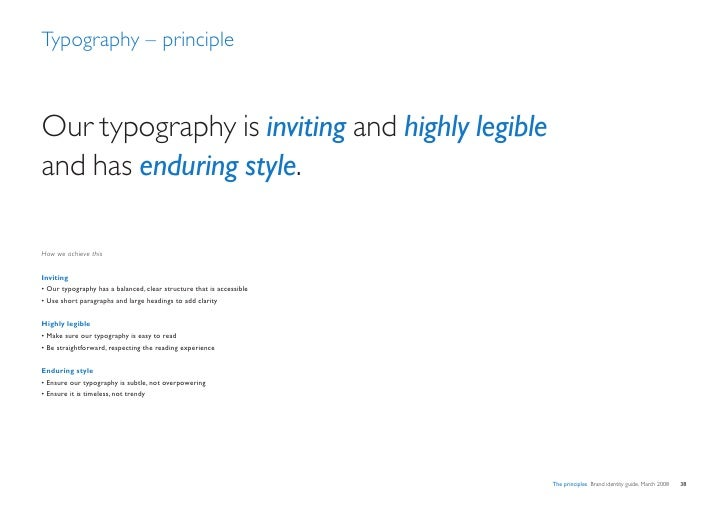 Typography – principle    Our typography is inviting and highly legible and has enduring style.  How we achieve this   Inv...