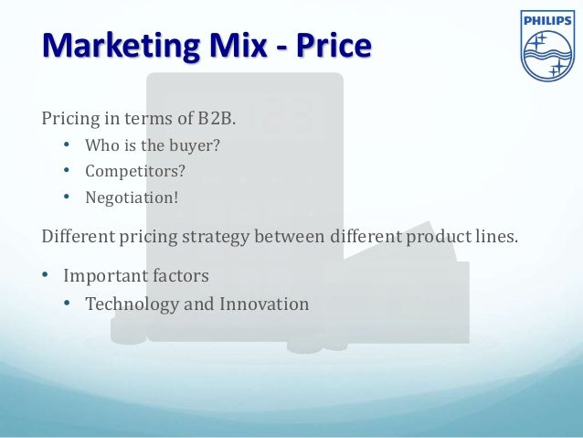 pricing strategy philips Pricing strategy is a part of a deliberate attempt to reach a market segment that is willing to pay a premium price for a particular brand or for a specialized or unique product - if a firm without much export experience uses the rigid cost-based pricing method.