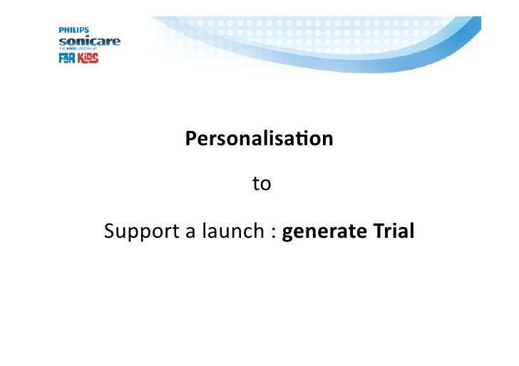Personalisa*on                to  Supportalaunch:generateTrial