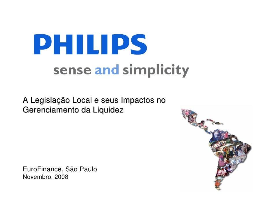 A Legislação Local e seus Impactos noGerenciamento da LiquidezEuroFinance, São PauloNovembro, 2008