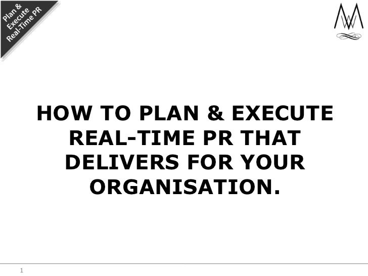 How to plan & execute real-time PR that delivers for your organisation.<br />1<br />