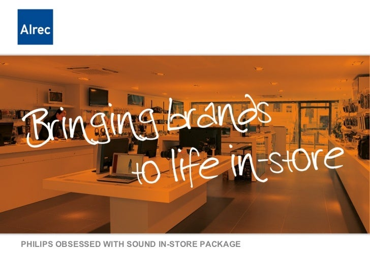PHILIPS OBSESSED WITH SOUND IN-STORE PACKAGE