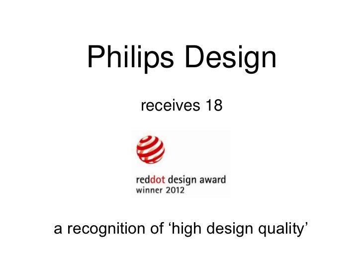Philips red dot design awards 2012 Slide 2