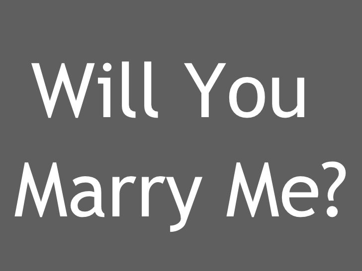 About me Will You  Marry Me?