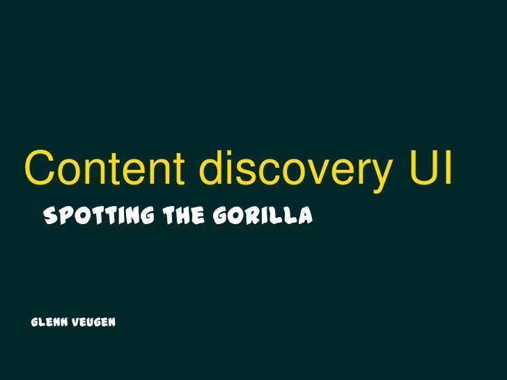 Content discovery UI Spotting the gorillaGlenn Veugen