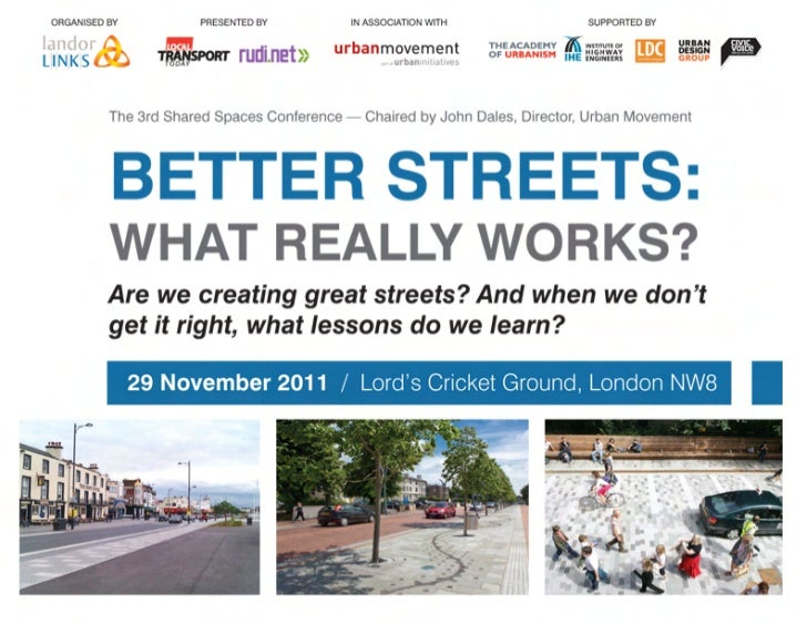 RUDI – 3rd Annual Sharing the Streets Conference  Better Streets – What Really Works?              I think about Shared Sp...