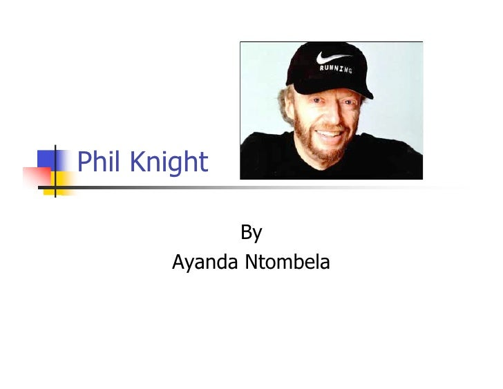 Phil Knight               By        Ayanda Ntombela