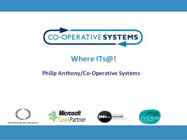 Where ITs@!Philip Anthony/Co-Operative Systems