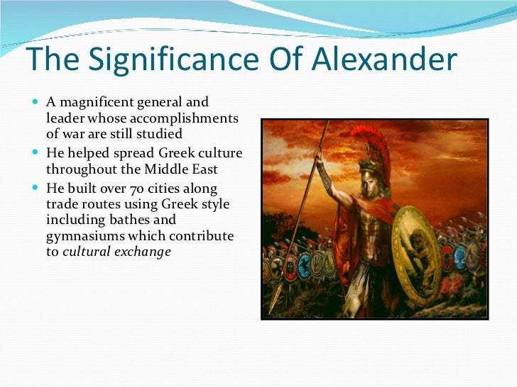 alexander the great accomplishments Alexander the great timeline alexander the great was the king of macedonia even today, he is renowned for his valor, intelligence, imagination, and.