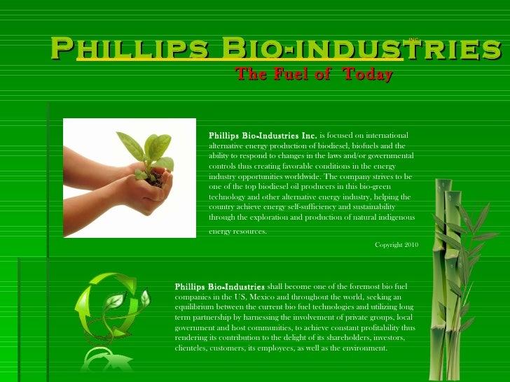 Copyright 2010 Phillips Bio-Industries Inc.  is focused on international alternative energy production of biodiesel, biofu...