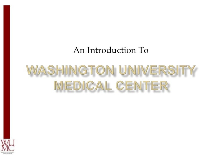 An Introduction To<br />Washington University Medical Center<br />