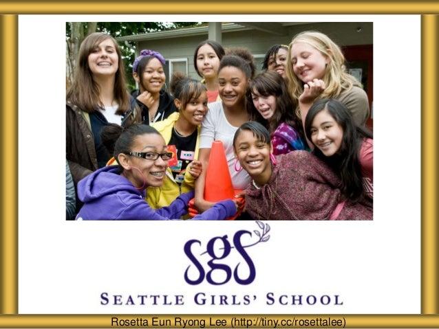 About Seattle Girls' School Rosetta Eun Ryong Lee (http://tiny.cc/rosettalee)