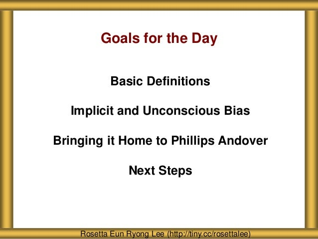 About Seattle Girls' School Rosetta Eun Ryong Lee (http://tiny.cc/rosettalee) Goals for the Day Basic Definitions Implicit...