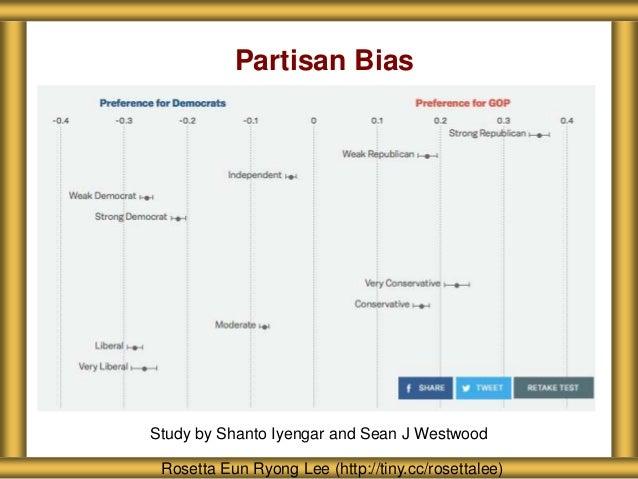 Partisan Bias Rosetta Eun Ryong Lee (http://tiny.cc/rosettalee) Study by Shanto Iyengar and Sean J Westwood
