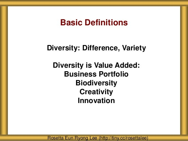 About Seattle Girls' School Rosetta Eun Ryong Lee (http://tiny.cc/rosettalee) Basic Definitions Diversity: Difference, Var...