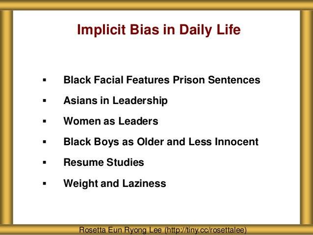 Implicit Bias in Daily Life  Black Facial Features Prison Sentences  Asians in Leadership  Women as Leaders  Black Boy...