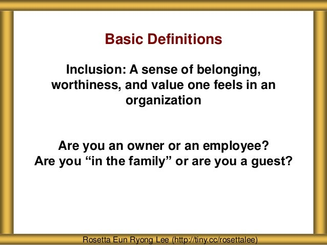 About Seattle Girls' School Rosetta Eun Ryong Lee (http://tiny.cc/rosettalee) Basic Definitions Inclusion: A sense of belo...