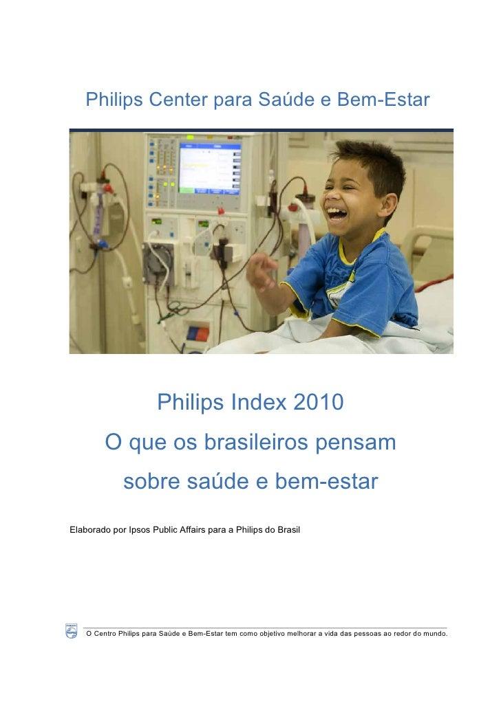 Philips Center para Saúde e Bem-Estar                             Philips Index 2010          O que os brasileiros pensam ...