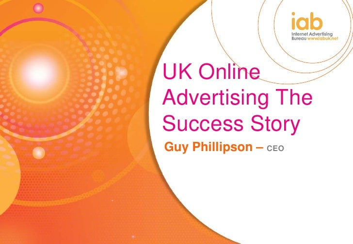 UK Online Advertising The Success Story Guy Phillipson – CEO