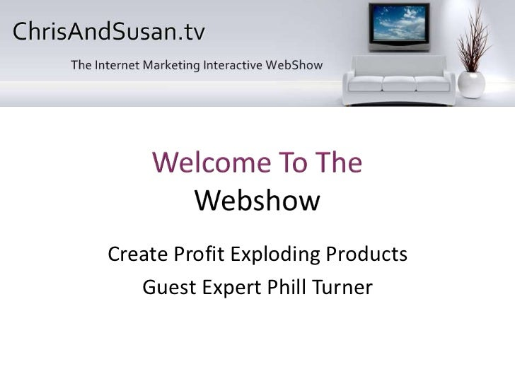 Create Profit Exploding Products   Guest Expert Phill Turner