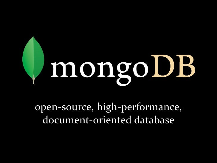 open-­‐source,	   high-­‐performance,	     document-­‐oriented	   database