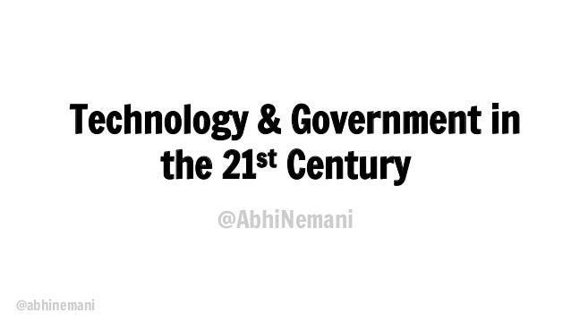 @abhinemani Technology & Government in the 21st Century @AbhiNemani