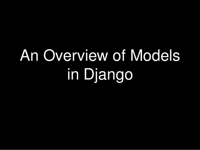 An Overview of Models in Django