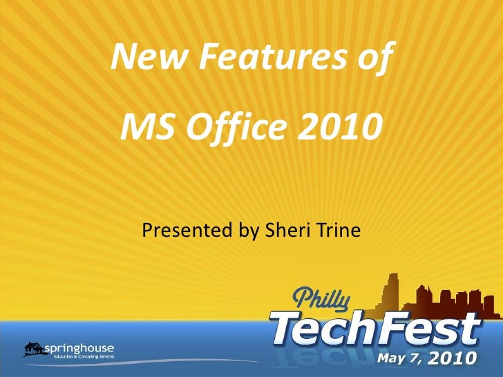 New Features of MS Office 2010   Presented by Sheri Trine