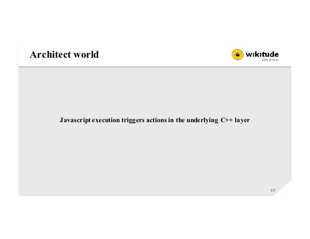 Architect world 17 Javascript execution triggers actions in the underlying C++ layer