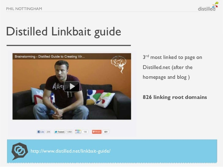 PHIL NOTTINGHAMDistilled Linkbait guide                                                     3rd most linked to page on    ...