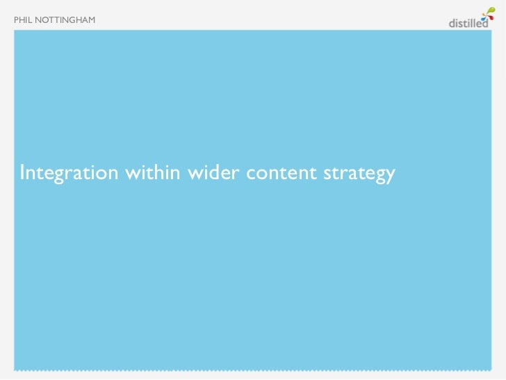 PHIL NOTTINGHAMIntegration within wider content strategy