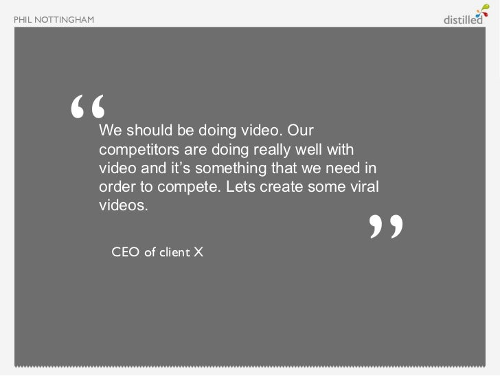 PHIL NOTTINGHAM                  We should be doing video. Our                  competitors are doing really well with    ...