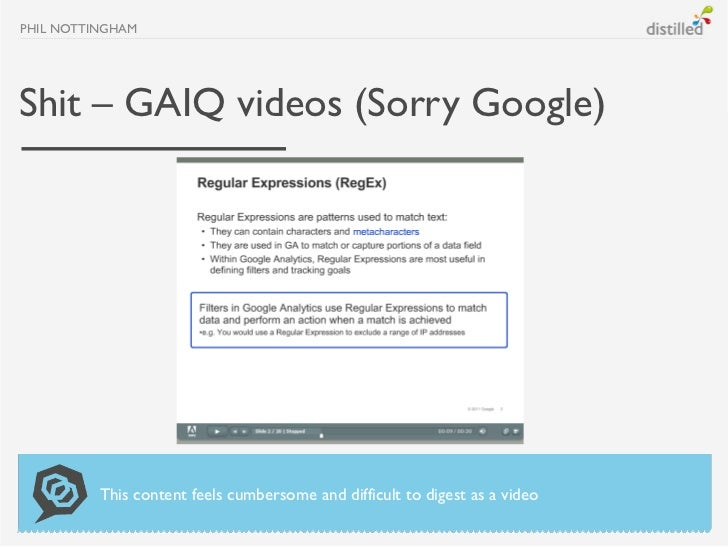 PHIL NOTTINGHAMShit – GAIQ videos (Sorry Google)          This content feels cumbersome and difficult to digest as a video