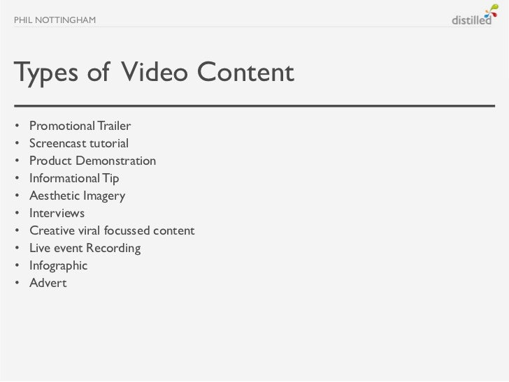 PHIL NOTTINGHAMTypes of Video Content•   Promotional Trailer•   Screencast tutorial•   Product Demonstration•   Informatio...