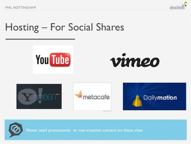 PHIL NOTTINGHAMHosting – For Social Shares          Never seed promotional or non-creative content on these sites