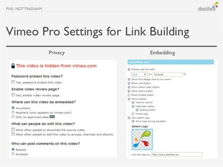 PHIL NOTTINGHAMVimeo Pro Settings for Link Building                  Privacy   Embedding