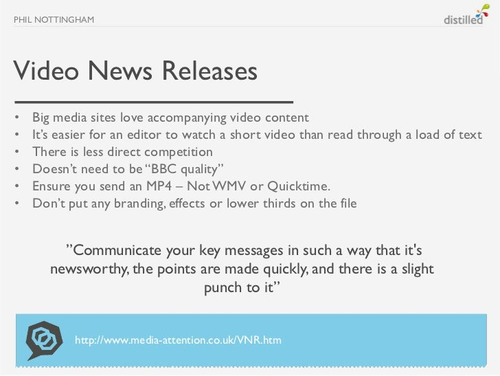 PHIL NOTTINGHAMVideo News Releases•   Big media sites love accompanying video content•   It's easier for an editor to watc...