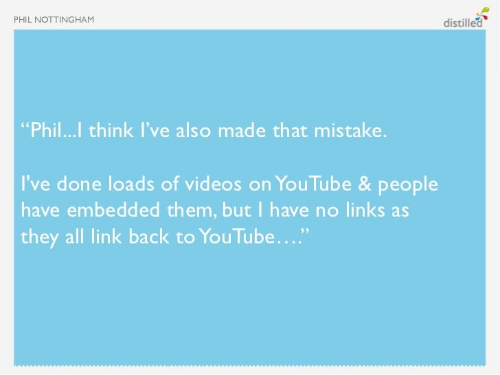 """PHIL NOTTINGHAM """"Phil...I think I've also made that mistake. Ive done loads of videos on YouTube & people have embedded th..."""