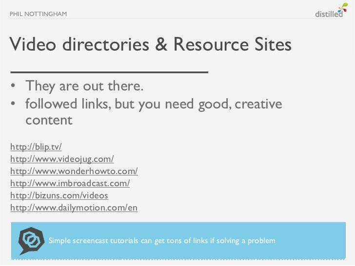 PHIL NOTTINGHAMVideo directories & Resource Sites• They are out there.• followed links, but you need good, creative  conte...