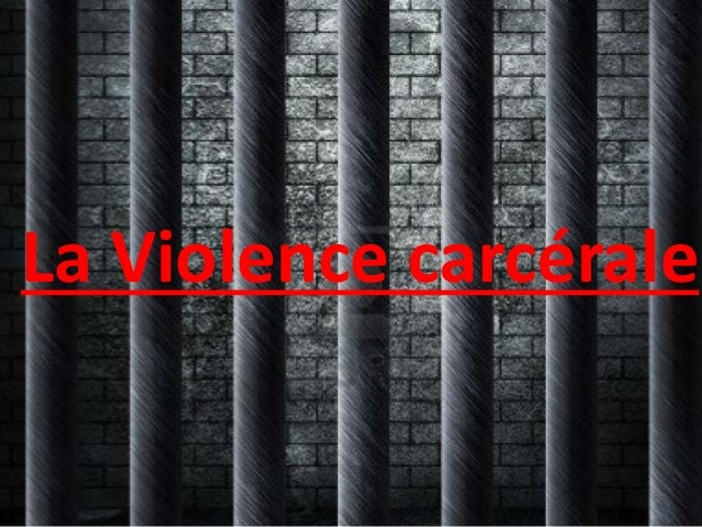 La Violence carcérale