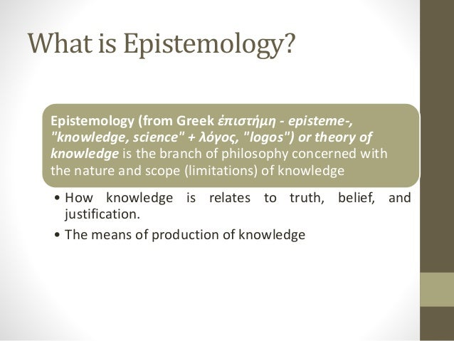 the relationship between epistemology and metaphysics Logic, epistemology, and philosophy of science cover a wide range of topics and issues including, epistemology, metaphysics, scientific method, science and values, and william harper and colin howson have proposed important accounts of the evidential relation between theory and observation.