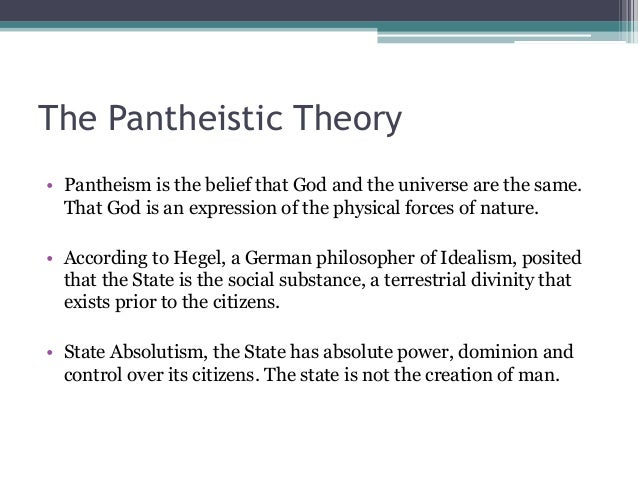 pantheistic theory of the state The pluralist theory of the state english political pluralism is a challenging school of political thought, neglected in recent years but now enjoying a revival of.