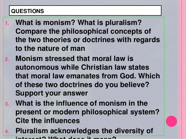 theory of morality monism pluralism particularism To be a better theory than monism, pluralism just has to  gert sees this definition of morality as theory  i'm treating moral particularism as an.