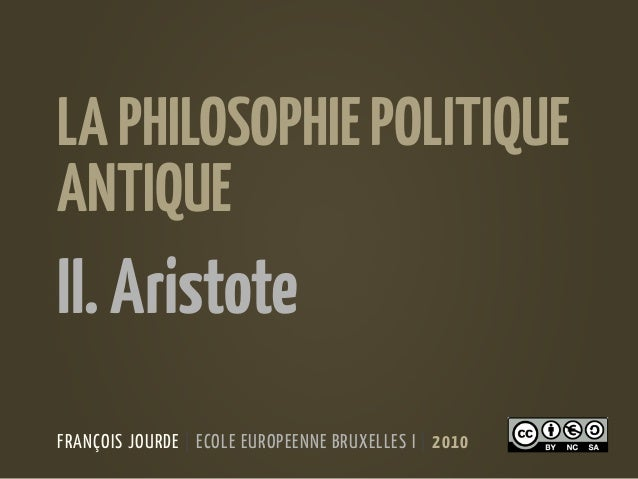 FRANÇOIS JOURDE | ECOLE EUROPEENNE BRUXELLES I | 2010 LAPHILOSOPHIEPOLITIQUE ANTIQUE II.Aristote