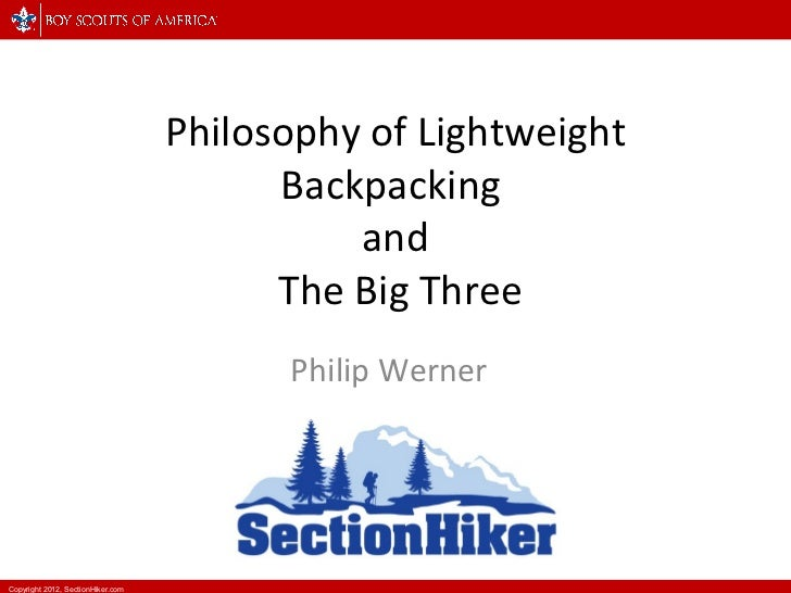 Philosophy of Lightweight Backpacking  and  The Big Three Philip Werner